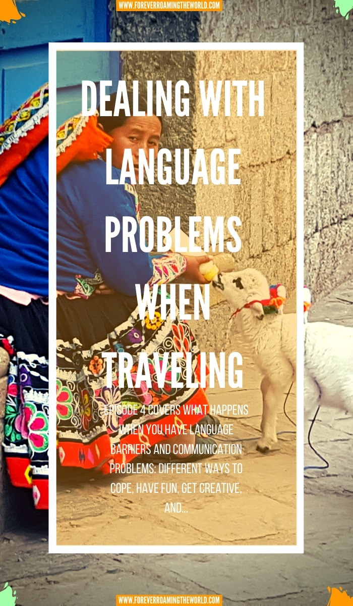 What happens when you have language problems while traveling? It can be hard at times but there are other ways to communicate. This post delves into how to get around those awkward moments #backpacking #solotravel #budgettravel #longtermtravel #languageproblems #traveltips #backpackertips #travelblog