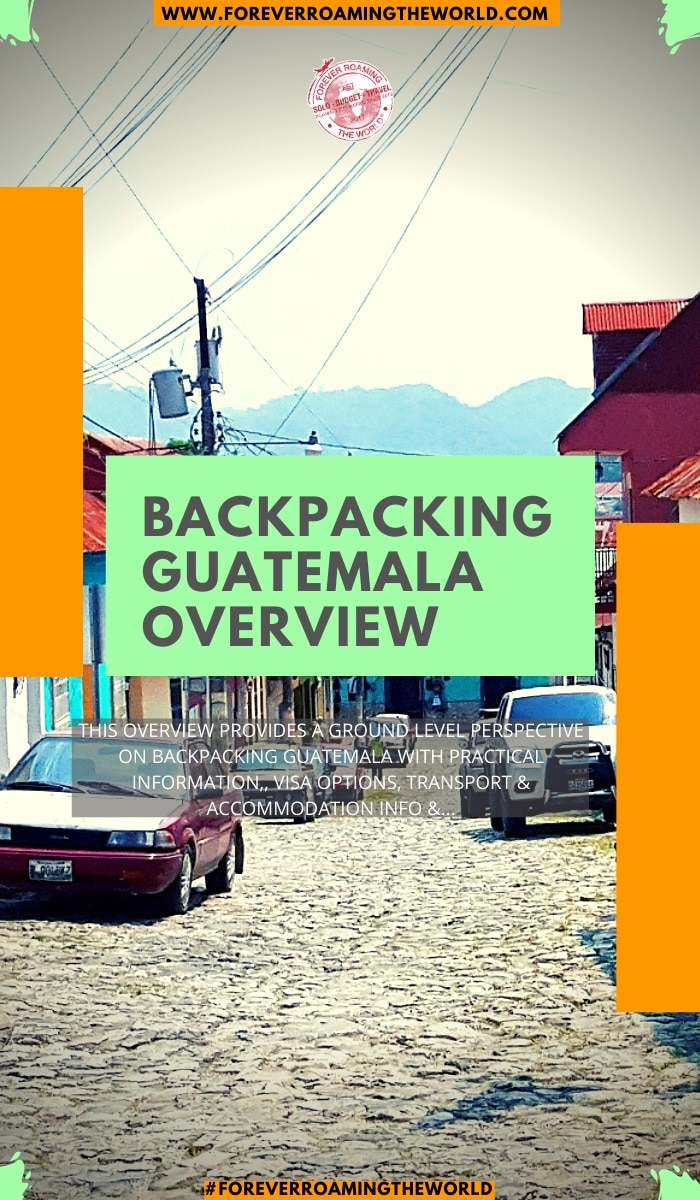 This backpacking Guatemala overview, gives you an insight into practical tips for everyday backpacking life, visas options, things to be wary of, transport and accommodation options, an interactive map and more #solotravel #backpacking #backpacker #travelblog #budgettravel #solobackpacker #backpackingguatemala #travelguatemala #solotravelguatemala #guatemalatips #guatemalaguide