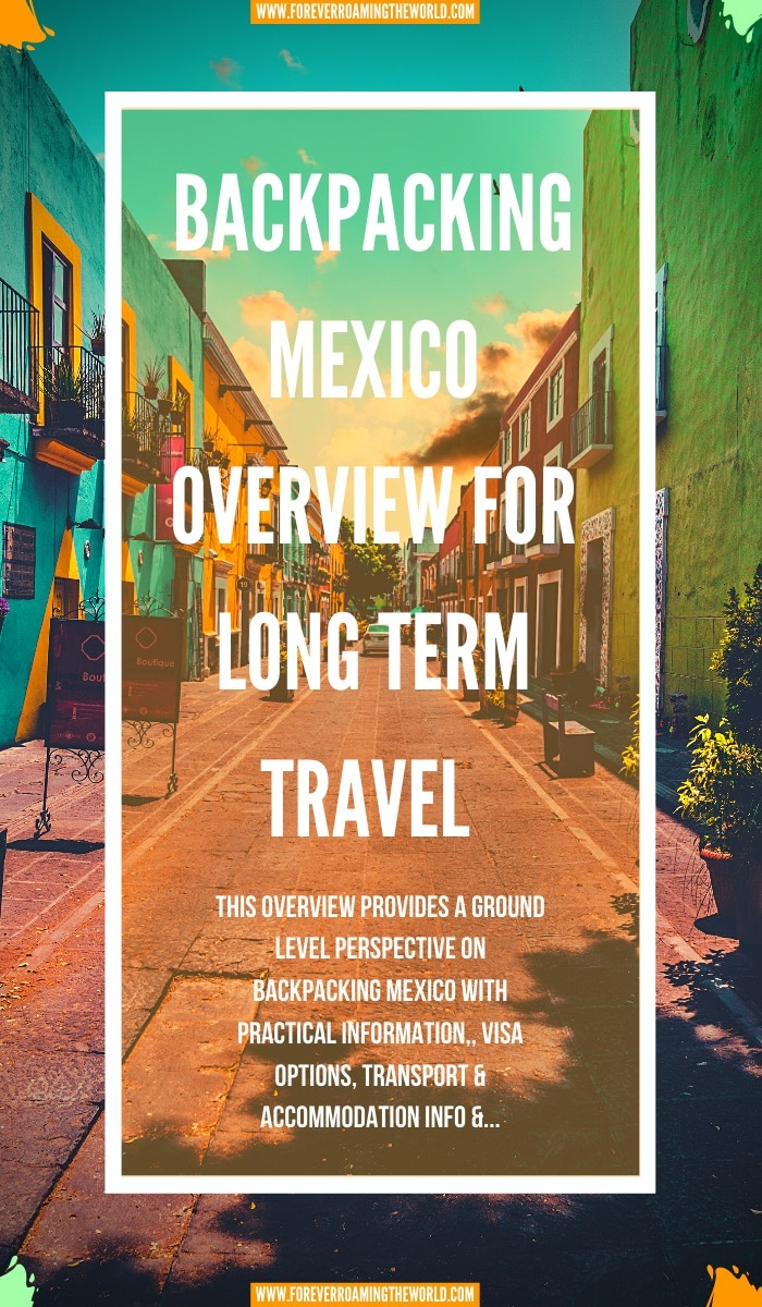 This backpacking Mexico overview, gives you an insight into practical tips for everyday backpacking life, visas options, things to be wary of, transport and accommodation options, an interactive map and more #solotravel #backpacking #backpacker #travelblog #budgettravel #solobackpacker #mexico #backpackingmexico #travelmexico #solotravelmexico #mexicotips #mexicoguide