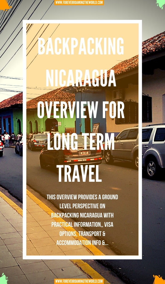 This backpacking Nicaragua overview, gives you an insight into practical tips for everyday backpacking life, visas options, things to be wary of, transport and accommodation options, an interactive map and more #solotravel #backpacking #backpacker #travelblog #budgettravel #solobackpacker #backpackingnicaragua #travelnicaragua #solotravelnicaragua #nicaraguatips #nicaraguaguide