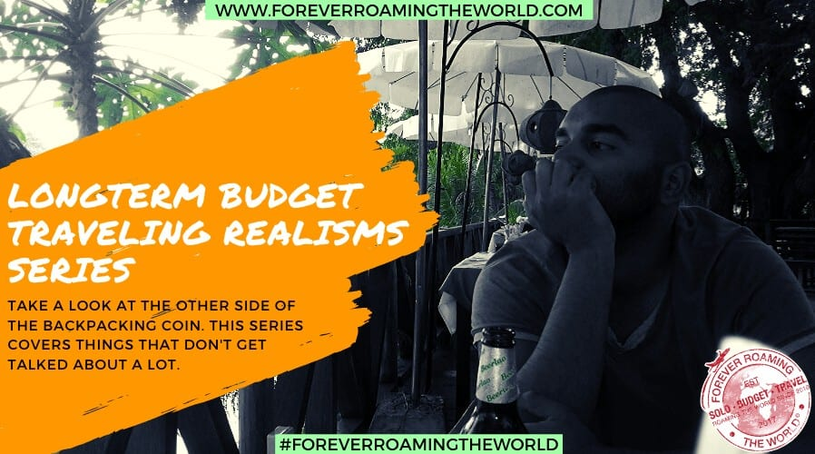 Long term budget traveling realism's are a series of posts showing what really happens while budget traveling, things that don't get talked..