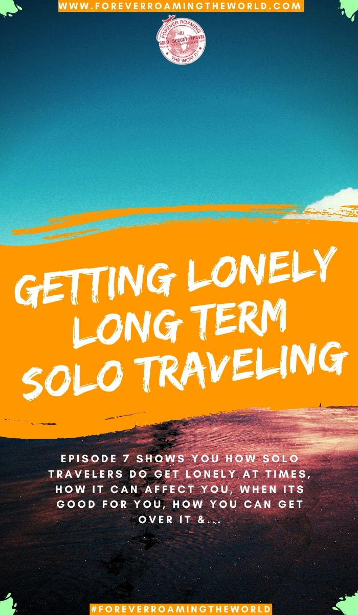 This post we cover when you might feel lonely solo traveling, how it can happen while solo backpacking and how to deal and get over travel loneliness as well as#feelinglonely #travellife #traveltips #solotravel #solobackpacker #backpacker #backpacking #budgettravel #budgetbackpacker #longtermtravel #travelblog