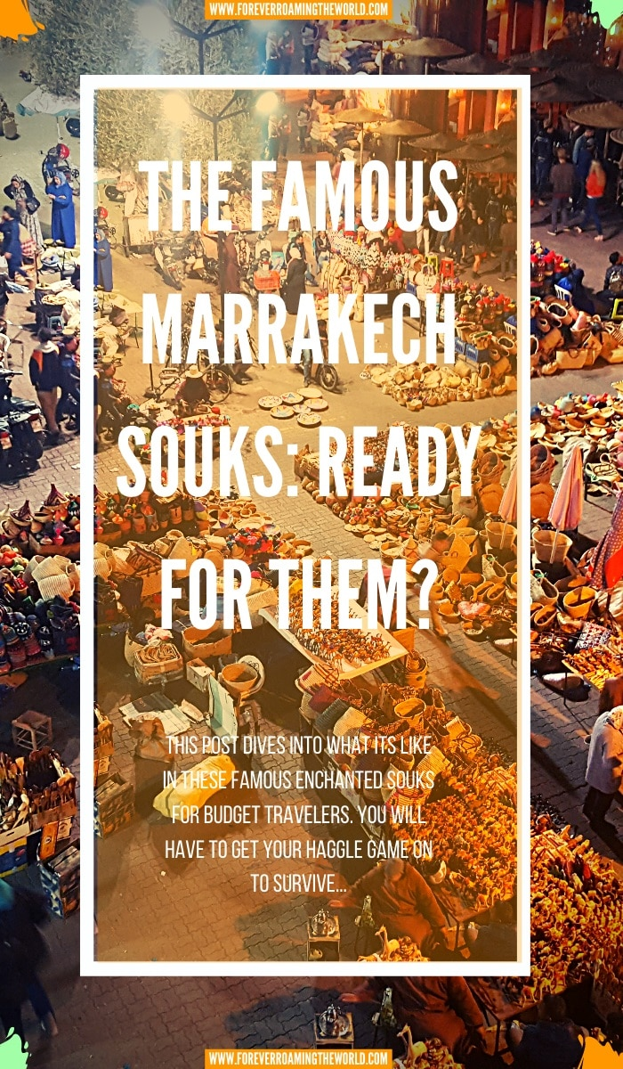 Crazy, insane, chaotic…but so much fun! This post covers what it's like for a budget traveller inside the famous Marrakech souks. Remember to haggle, haggle, haggle! #marrakech #marrakechsouks #morocco #famousmarkets #solotravel #budgetravel #solobackpacker #budgetbackpacker #travelblog #traveltips #backpackertips #solotravel #haggling #haggle