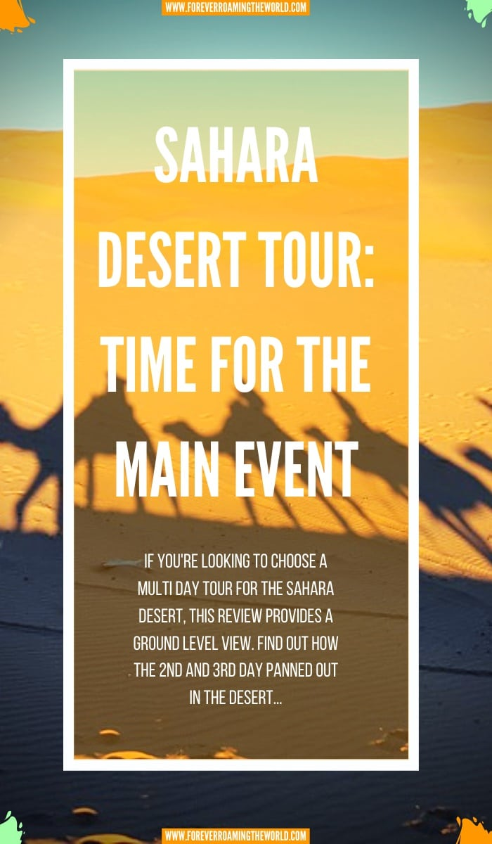 This is a continuation of my unknown adventure into the Sahara desert with IgoMorocco Sahara desert tour. Find out how the trip panned out and what I thought of them. #saharadesert #morocco #igomoroccotour #deserttours #tourreview #review #solotravel #solobackpacker #backpacker #travelblog #traveltips