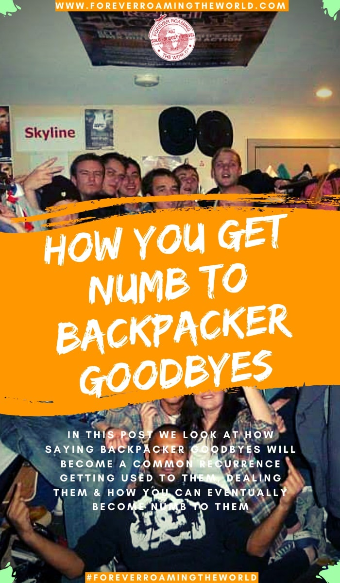 Saying backpacker goodbyes is something that we get used to the more we say them, but the first few times are the hardest. This post shows how we deal with them #backpacker #backpackergoodbyes #travelgoodbyes #backpackerlife #solotravel #travellife #solobackpacker #travelblog #backpackertips