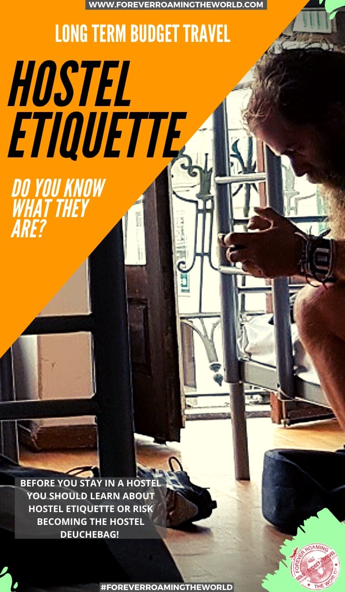 There are written rules in hostels, but lesser known are the unwritten rules to hostel behaviour. You need to know about the backpacker hostel etiquette if you don't want to become the hostel duechebag! #hostels #backpackerhostels #hostelrules #hosteletiquette #solotravel #solobackpacker #budgettravel #backpacker #budgetbackpacker #hosteltips #travelblog