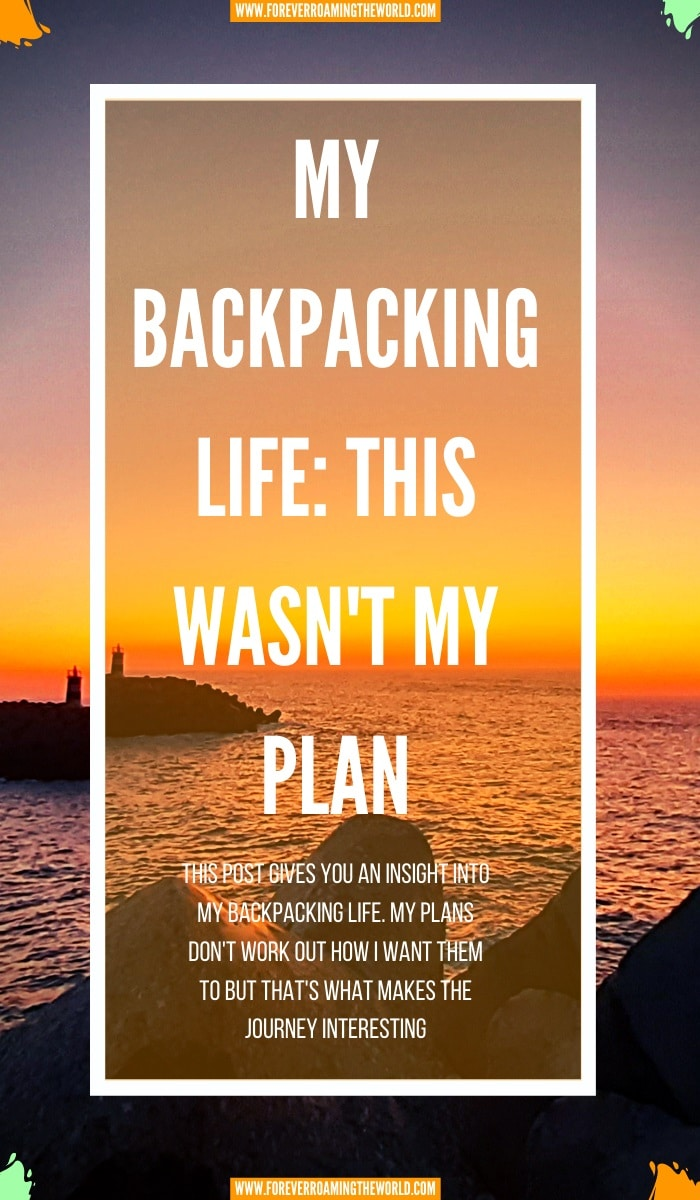 all through my backpacking life, plans never work out the way i think. Turns out the universe has other plans for me. This post shows what I mean #backpacker #plansdontwork #backpackerlife #mybackpackerlife #solotravel #budgettravel #longtermbackpacker #travelblog #foreverroamingtheworld