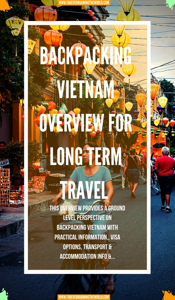 This backpacking Vietnam overview, gives you an insight into practical tips for everyday backpacking life, visas options, things to be wary of, transport and accommodation options, an interactive map and more #solotravel #backpacking #backpacker #travelblog #budgettravel #solobackpacker #vietnam #backpackingvietnam #travelvietnam #solotravelvietnam #vietnamtips #vietnamguide