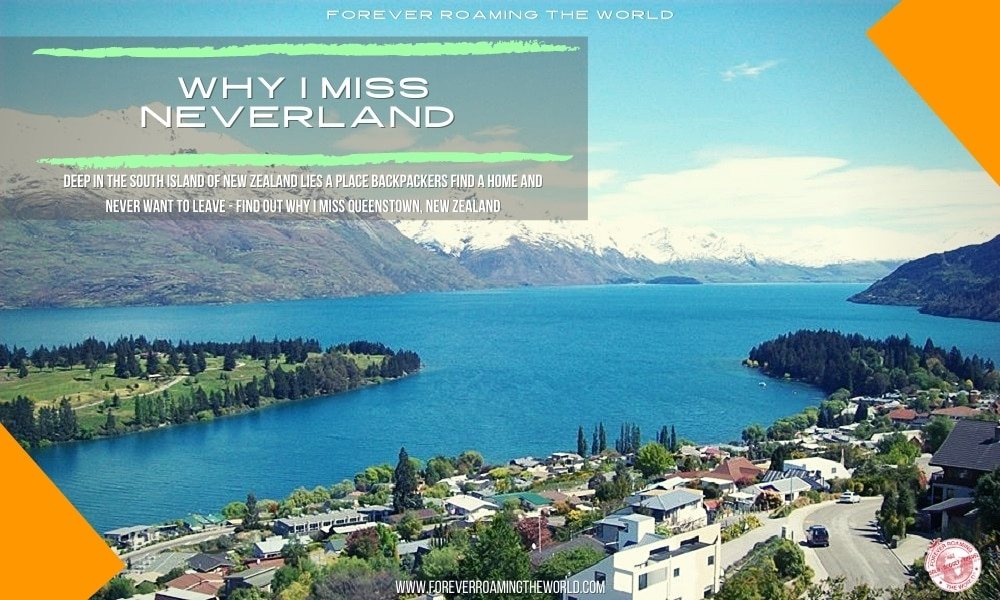 Queenstown, New Zealand is Neverland: Why I miss it!! 1
