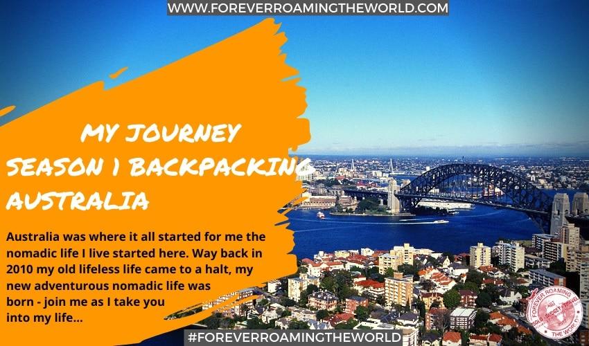 My Journey - season 1 - backpacking Australia - forever roaming the world