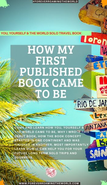 This post explains why I chose to write a long term solo travel book: You, Yourself & the World. It covers how the book can help you and where the inspiration came from #solotravel #solotraveling #solotravelling #solotraveler #solotraveller #solotraveladvice #solotraveltips #travel #travelbooks #solotravelbooks #howcanisolotravel #newbooks #kindle #travelwriting