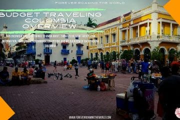 backpacking Colombia post, forever roaming the world, covering practical information, accommodation, transport, an interactive map, visa options and my overview of backpacking Colombia