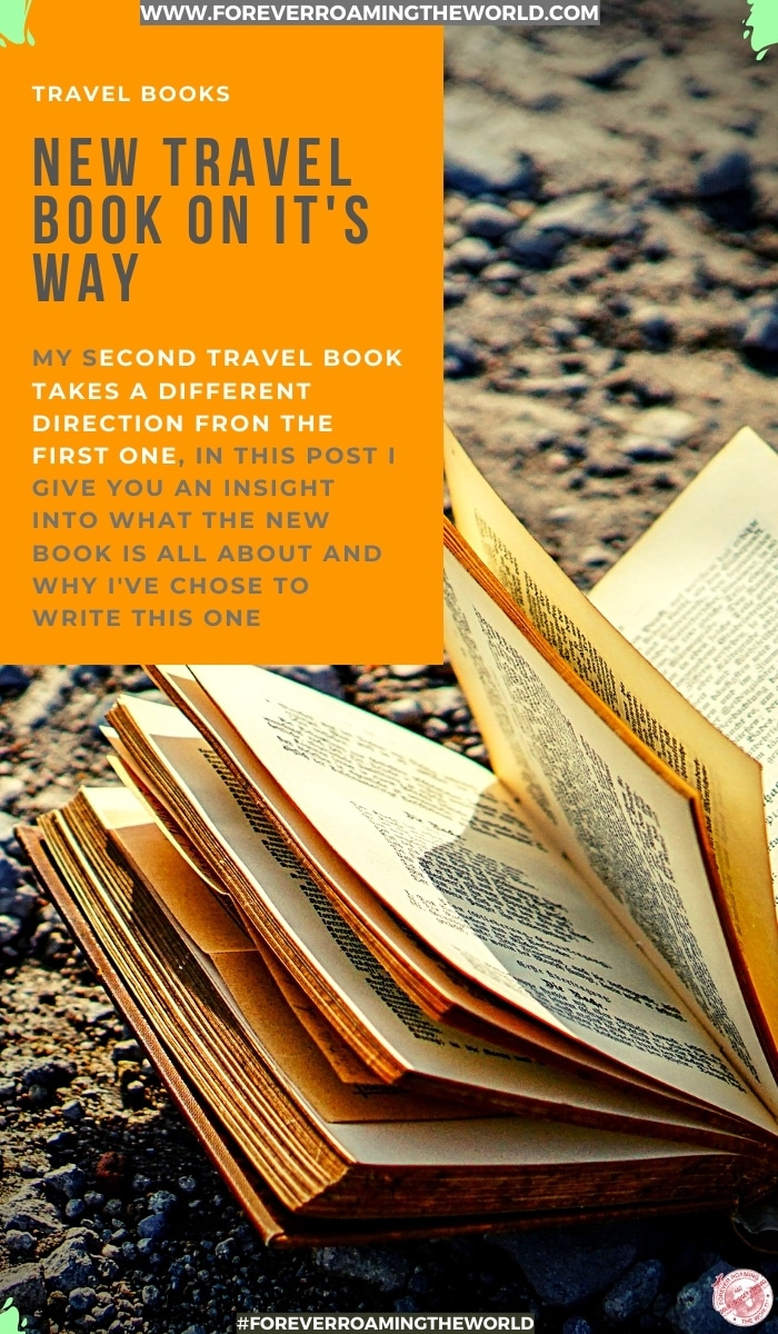 This blog post takes you behind the scenes of my 2nd travel book which has just started to be written. It gives you insights into why the book came to be, what type of book it is and some idea of content for this travel book and the travel stories included #travel #travelbooks #books #newbooks #travelwriting #travelstories #travelmemoirs #memoirs #solotravel #backpacking #budgettravel #adventures #misadventures #amreading