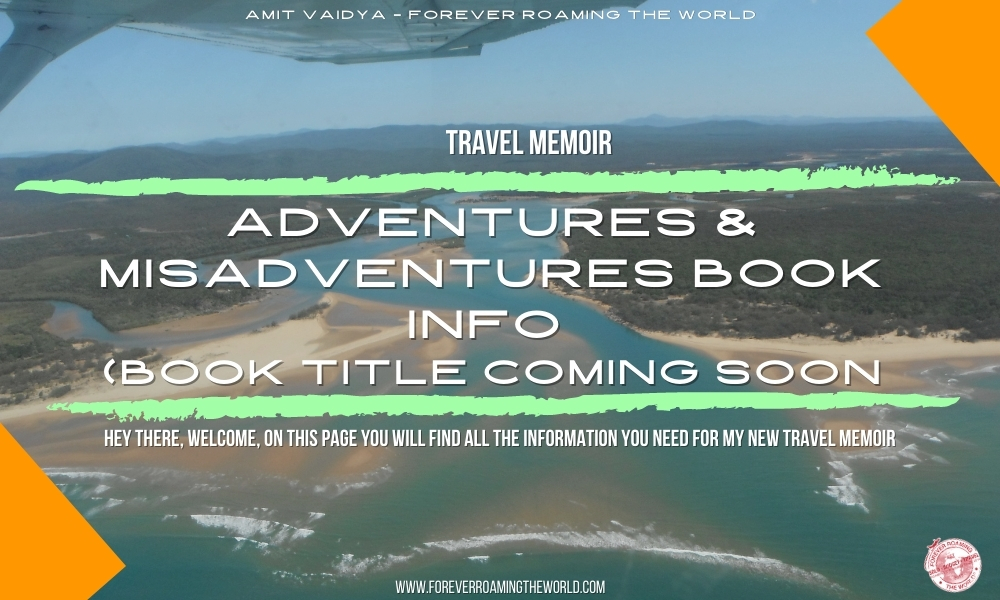 Travel memoir: Adventures & misadventures book landing page - forever roaming the world - Amit Vaidya
