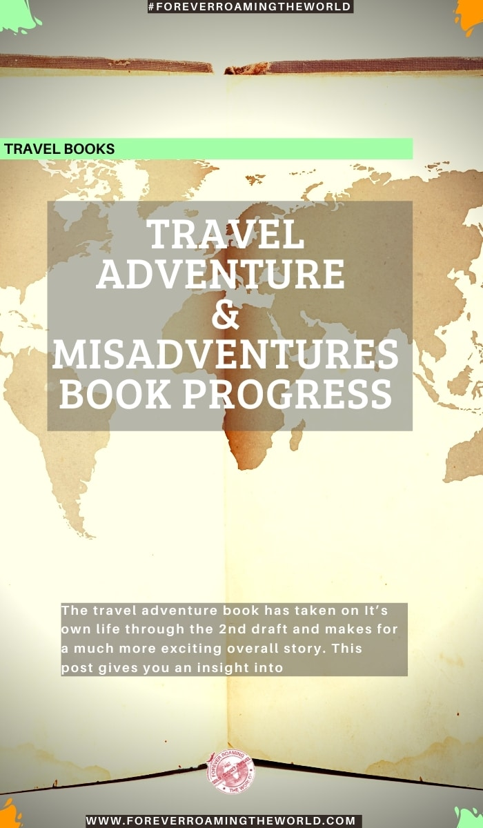 The travel adventure book has taken on It's own life through the 2nd draft and makes for a much more exciting overall story. This post gives you an insight into